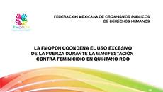 imagen LA FMOPDH CONDENA EL USO EXCESIVO DE LA FUERZA DURANTE LA MANIFESTACION CONTRA FEMINICIDIO EN QUINTANA ROO