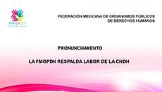 imagen Pronunciamiento de la FMOPDH respalda la labor de CNDH