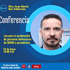 """Conferencia """"Ley para la protección de personas defensoras de DDHH y periodistas"""""""
