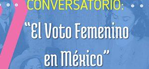 Conversatorio El voto Femenino en Mexico